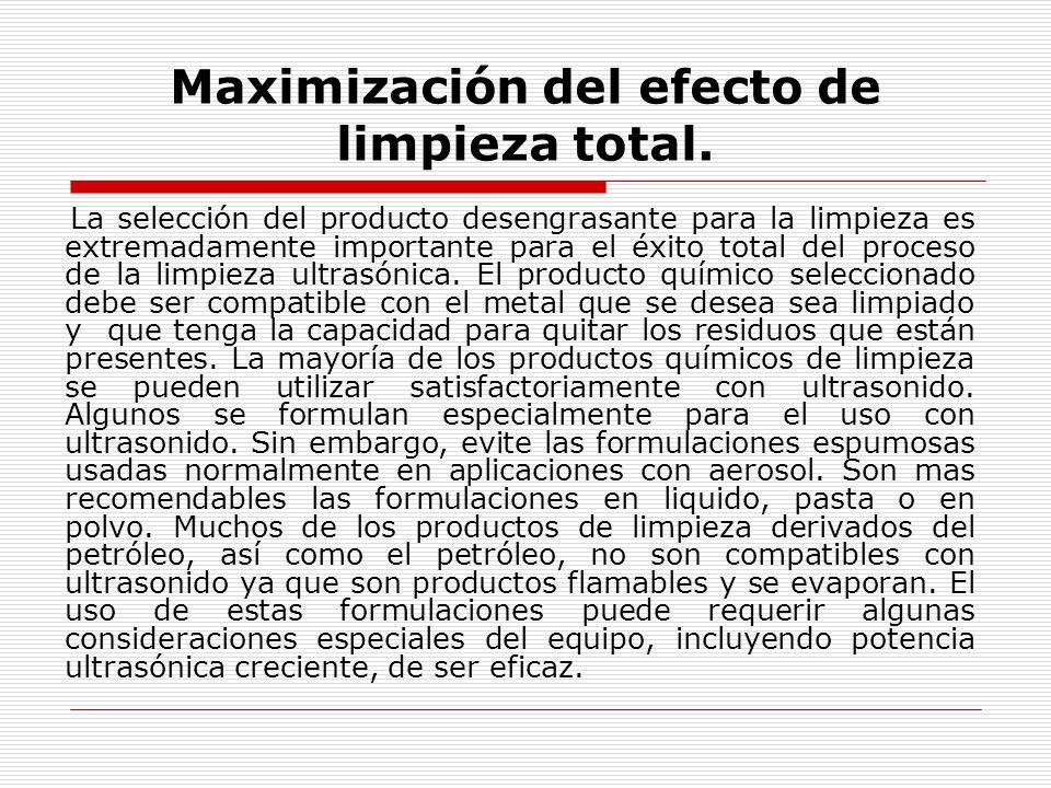 Maximización del efecto de limpieza total.
