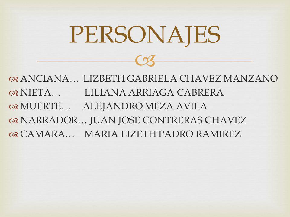 PERSONAJES ANCIANA… LIZBETH GABRIELA CHAVEZ MANZANO