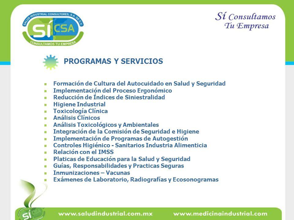 PROGRAMAS Y SERVICIOS Formación de Cultura del Autocuidado en Salud y Seguridad. Implementación del Proceso Ergonómico.