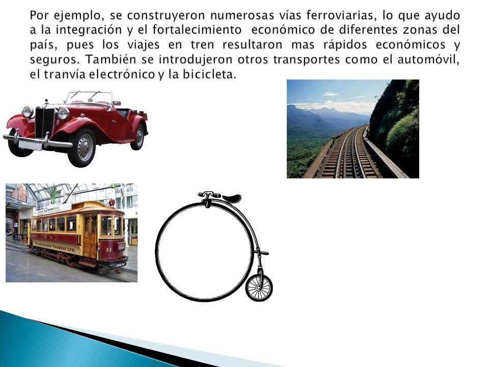 Por ejemplo, se construyeron numerosas vías ferroviarias, lo que ayudo a la integración y el fortalecimiento económico de diferentes zonas del país, pues los viajes en tren resultaron mas rápidos económicos y seguros.
