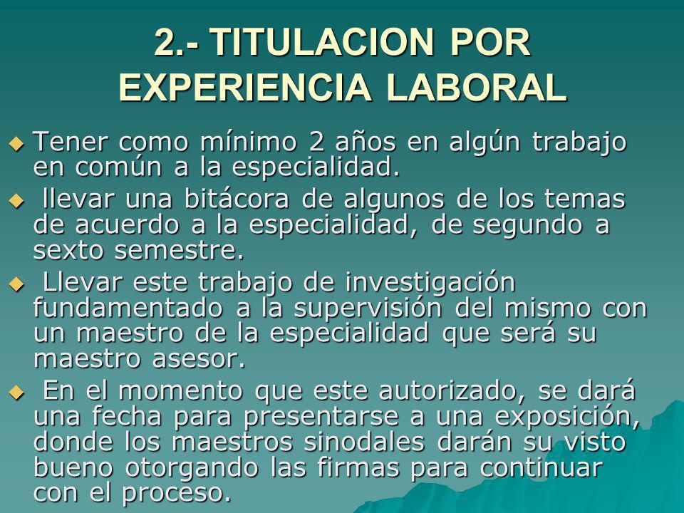 2.- TITULACION POR EXPERIENCIA LABORAL