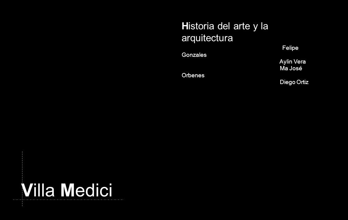 Villa Medici Historia del arte y la arquitectura Felipe Gonzales