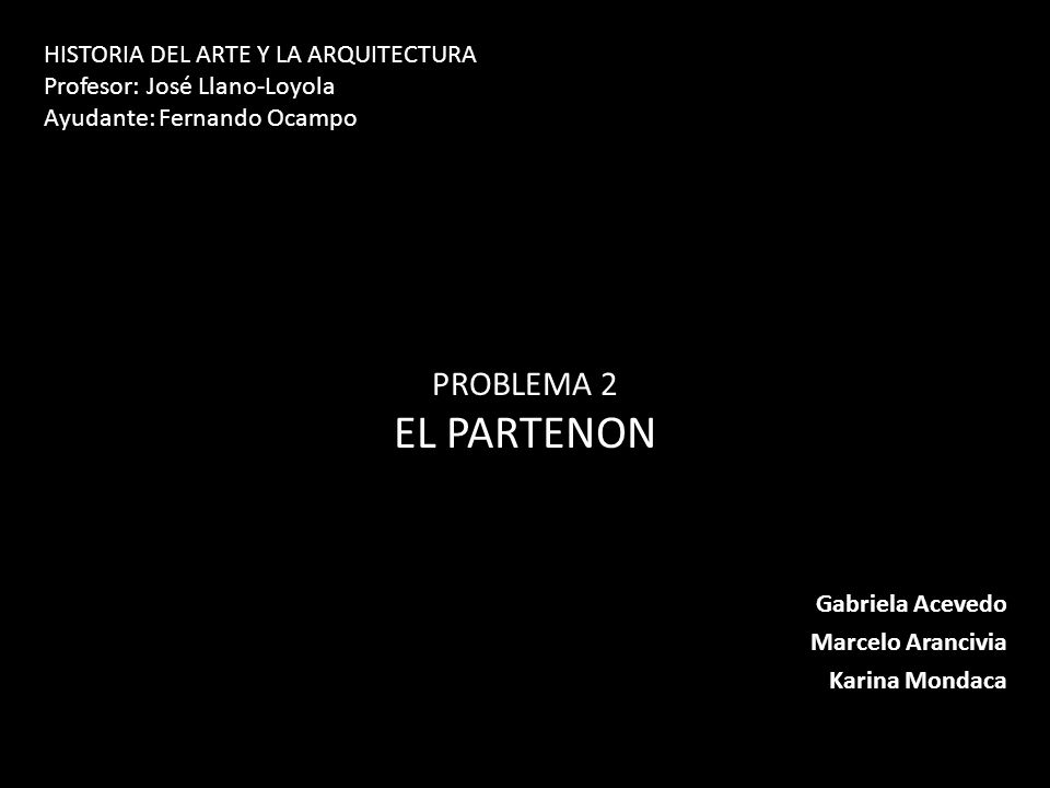 EL PARTENON PROBLEMA 2 HISTORIA DEL ARTE Y LA ARQUITECTURA