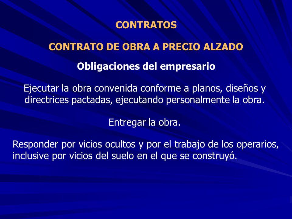 CONTRATO DE OBRA A PRECIO ALZADO Obligaciones del empresario