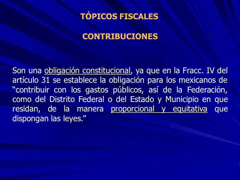 TÓPICOS FISCALES CONTRIBUCIONES.