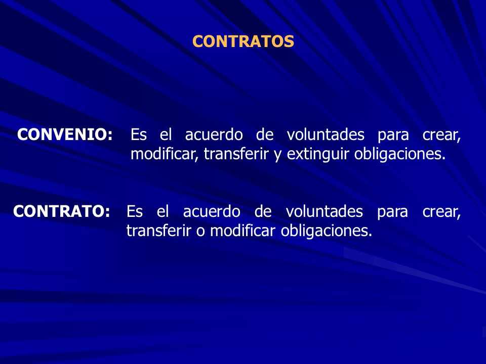 CONTRATOS CONVENIO: Es el acuerdo de voluntades para crear, modificar, transferir y extinguir obligaciones.