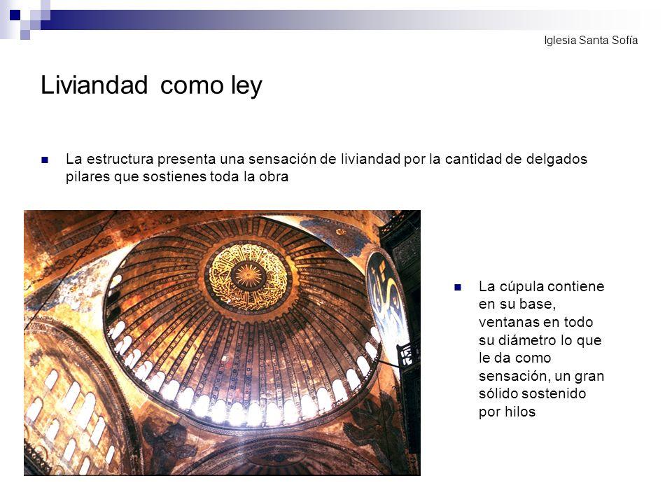 Liviandad como ley Iglesia Santa Sofía.