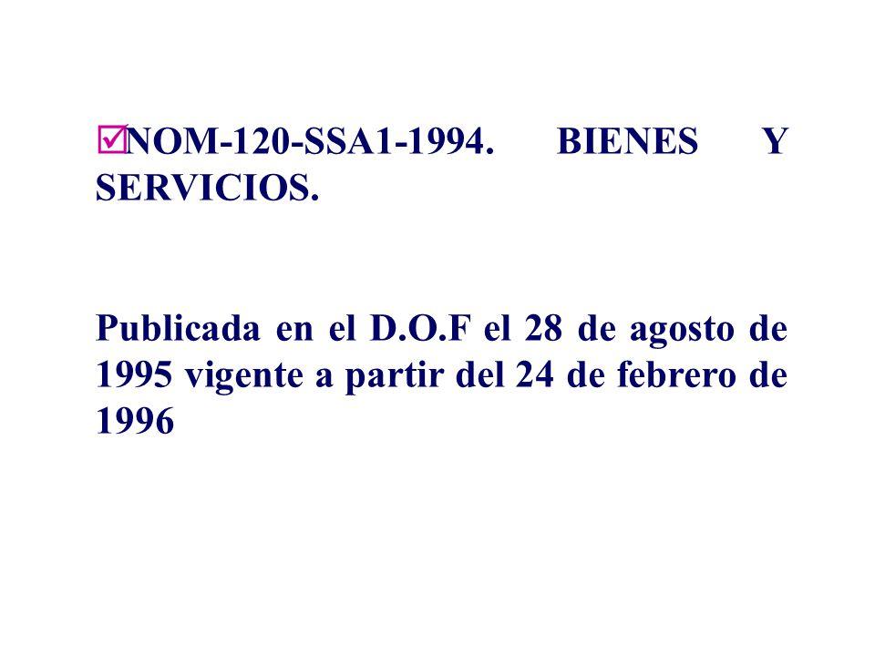 NOM-120-SSA1-1994. BIENES Y SERVICIOS.