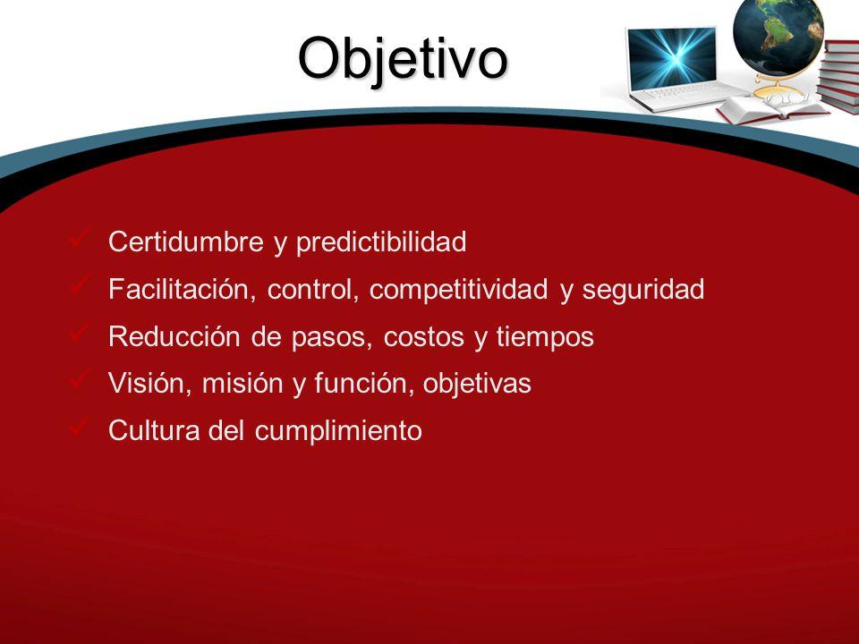 Objetivo Certidumbre y predictibilidad