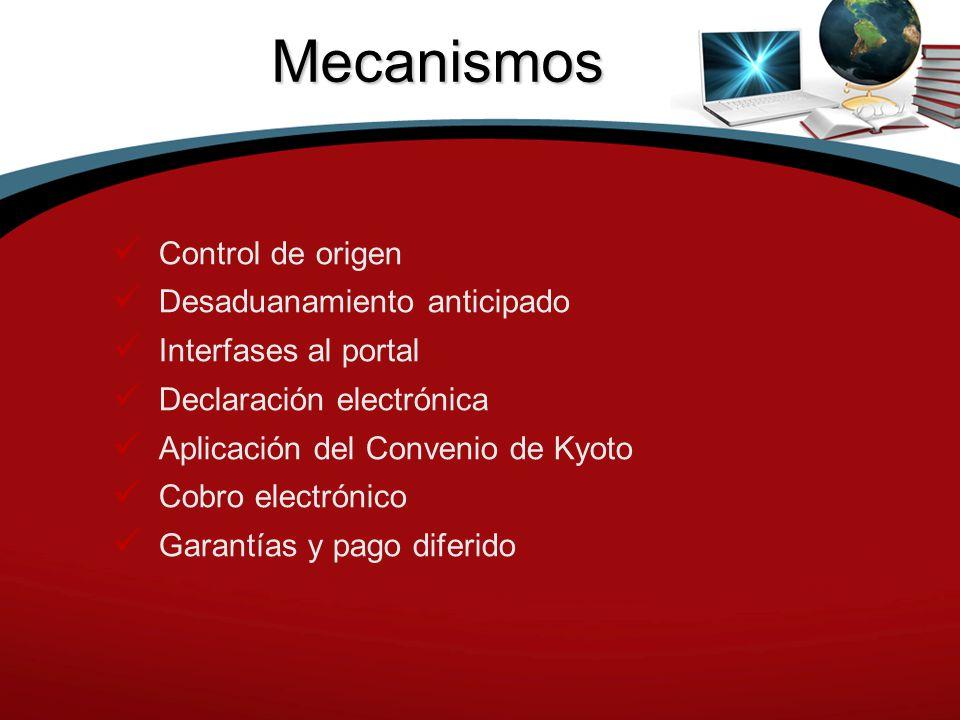 Mecanismos Control de origen Desaduanamiento anticipado