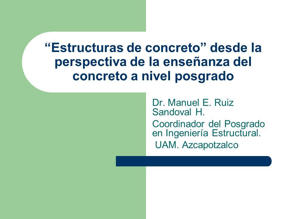 Estructuras de concreto desde la perspectiva de la enseñanza del concreto a nivel posgrado