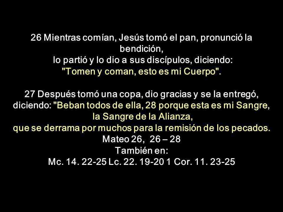 26 Mientras comían, Jesús tomó el pan, pronunció la bendición,