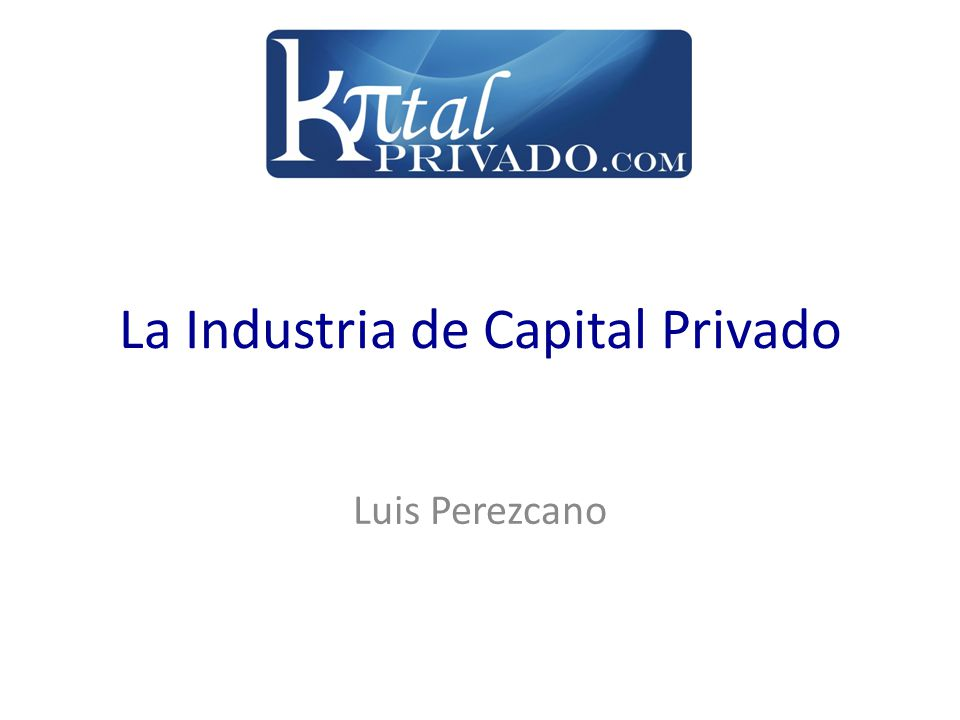 La Industria de Capital Privado