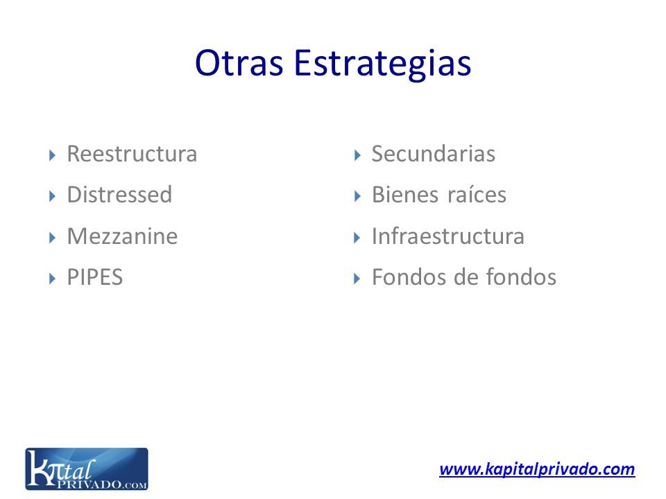 Otras Estrategias Reestructura Distressed Mezzanine PIPES Secundarias