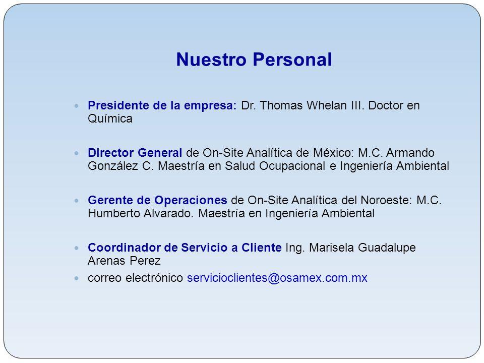 Nuestro Personal Presidente de la empresa: Dr. Thomas Whelan III. Doctor en Química.