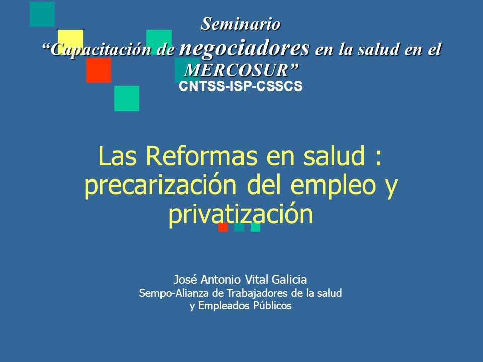 Las Reformas en salud : precarización del empleo y privatización