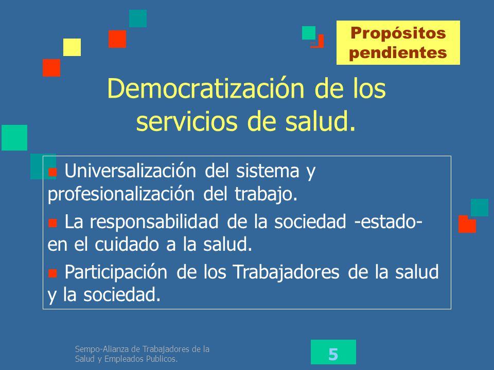 Democratización de los servicios de salud.
