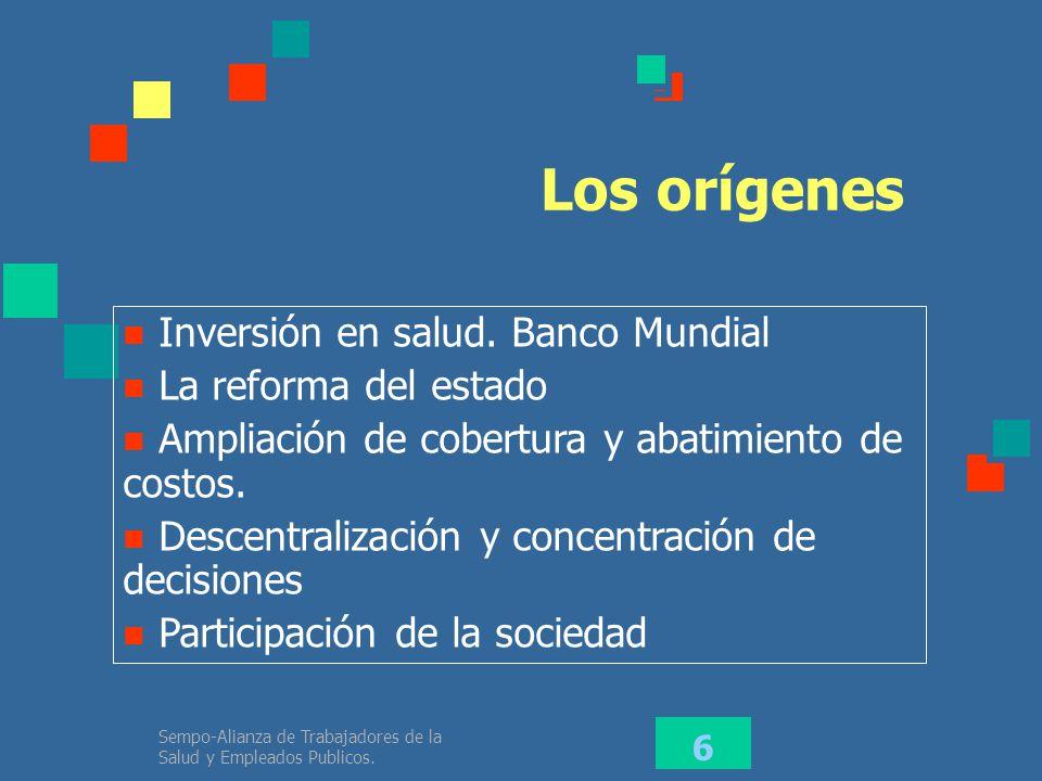 Los orígenes Inversión en salud. Banco Mundial La reforma del estado