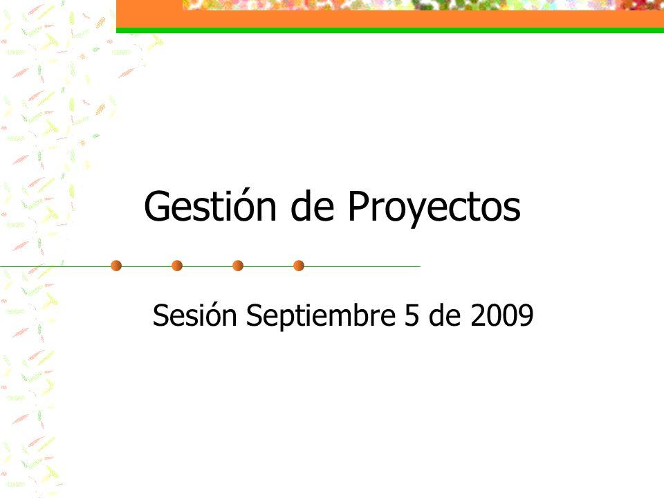 Gestión de Proyectos Sesión Septiembre 5 de 2009