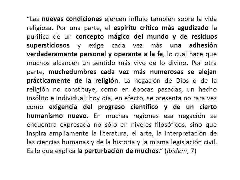 Las nuevas condiciones ejercen influjo también sobre la vida religiosa.