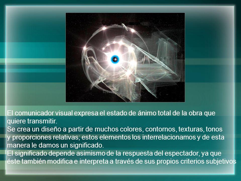 El comunicador visual expresa el estado de ánimo total de la obra que