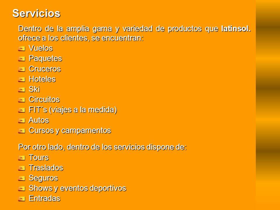 Servicios Dentro de la amplia gama y variedad de productos que latinsol. ofrece a los clientes, se encuentran: