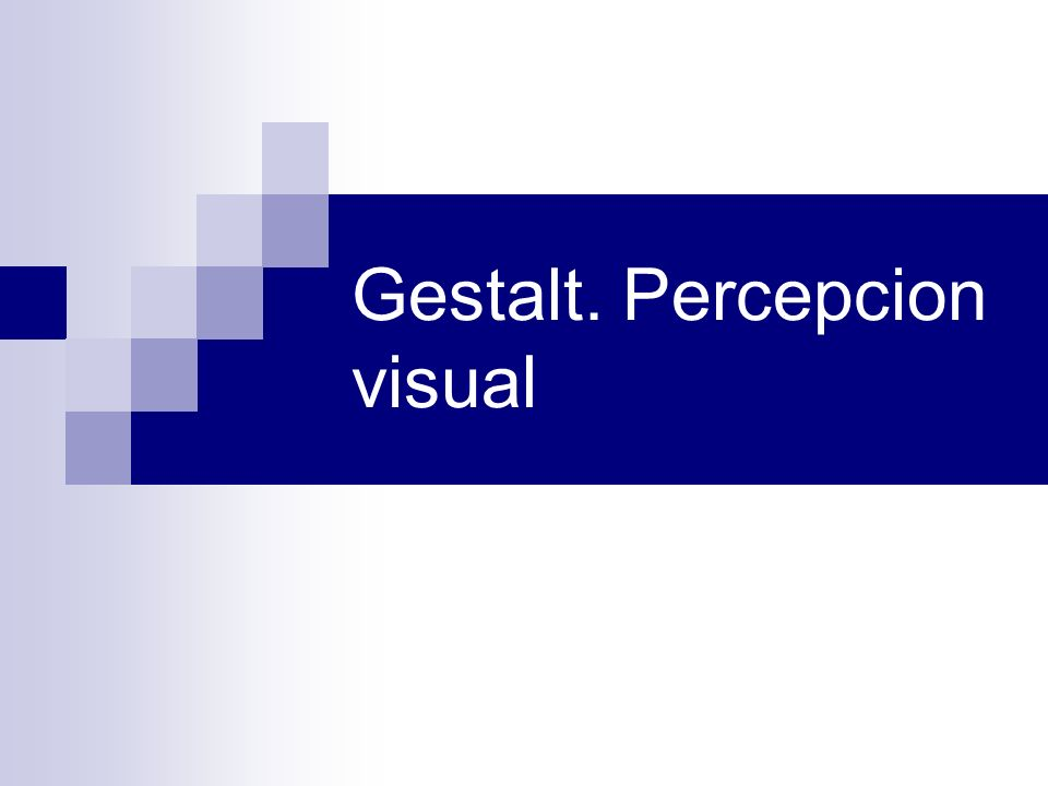 Gestalt. Percepcion visual
