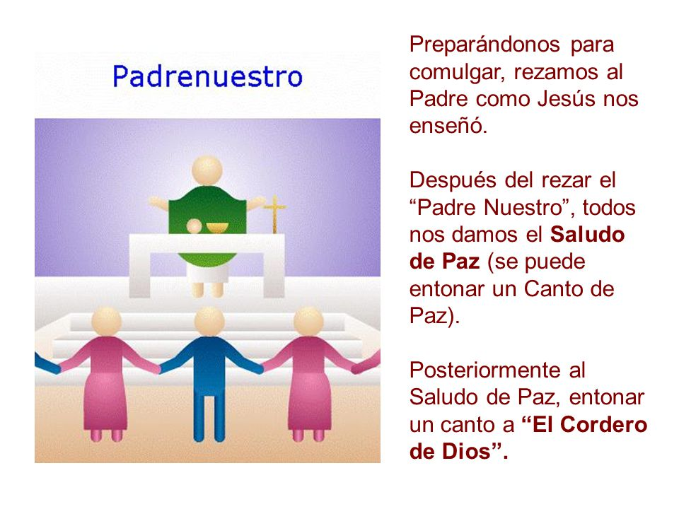 Preparándonos para comulgar, rezamos al Padre como Jesús nos enseñó.