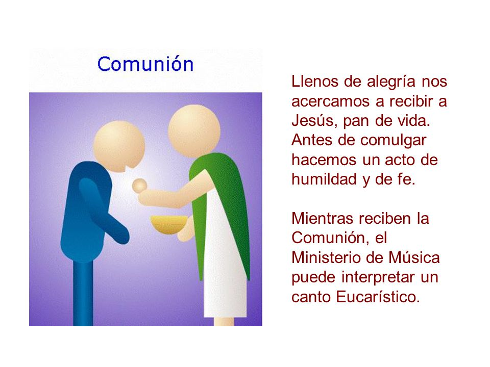 Llenos de alegría nos acercamos a recibir a Jesús, pan de vida