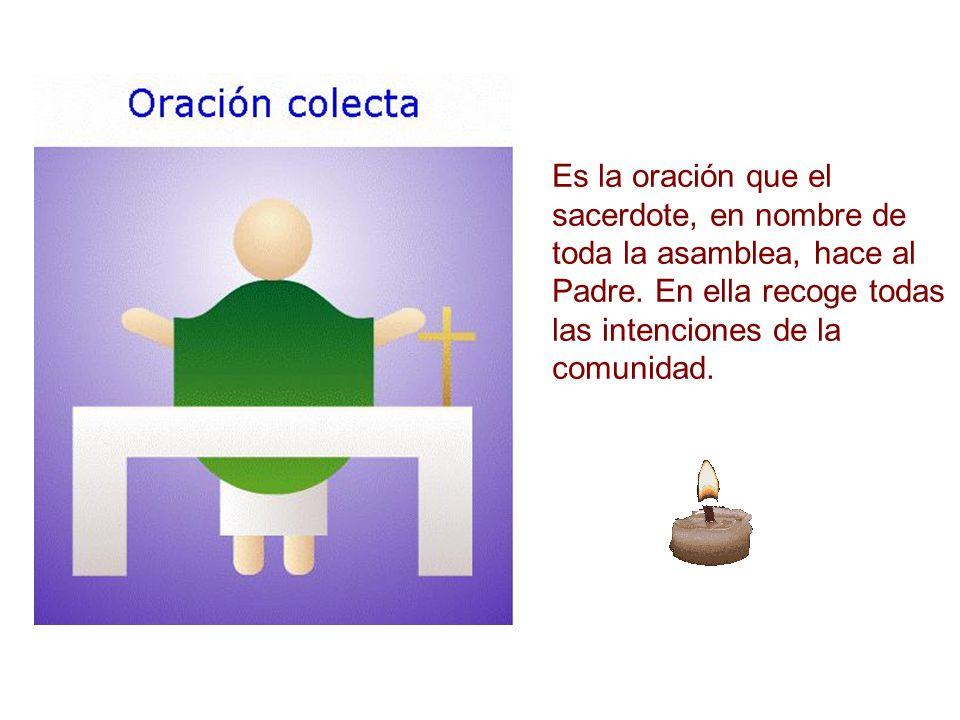 Es la oración que el sacerdote, en nombre de toda la asamblea, hace al Padre.
