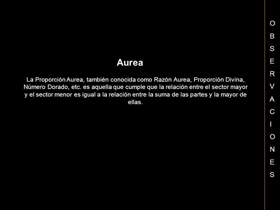 OB. S. E. R. V. A. C. I. N. Aurea.