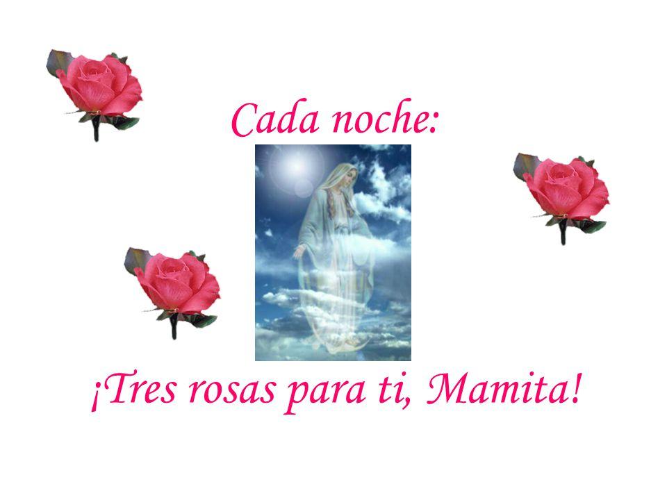¡Tres rosas para ti, Mamita!