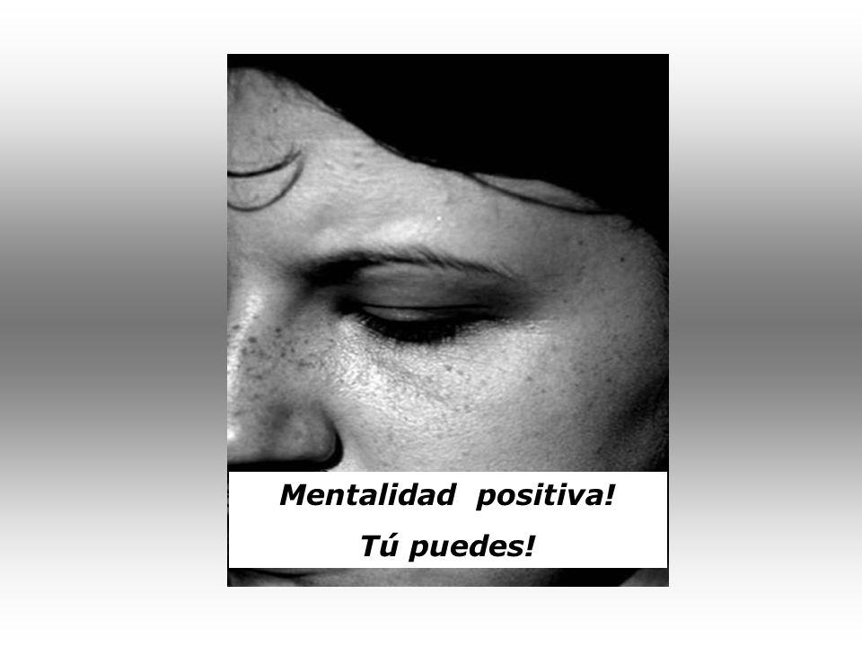 Mentalidad positiva! Tú puedes!