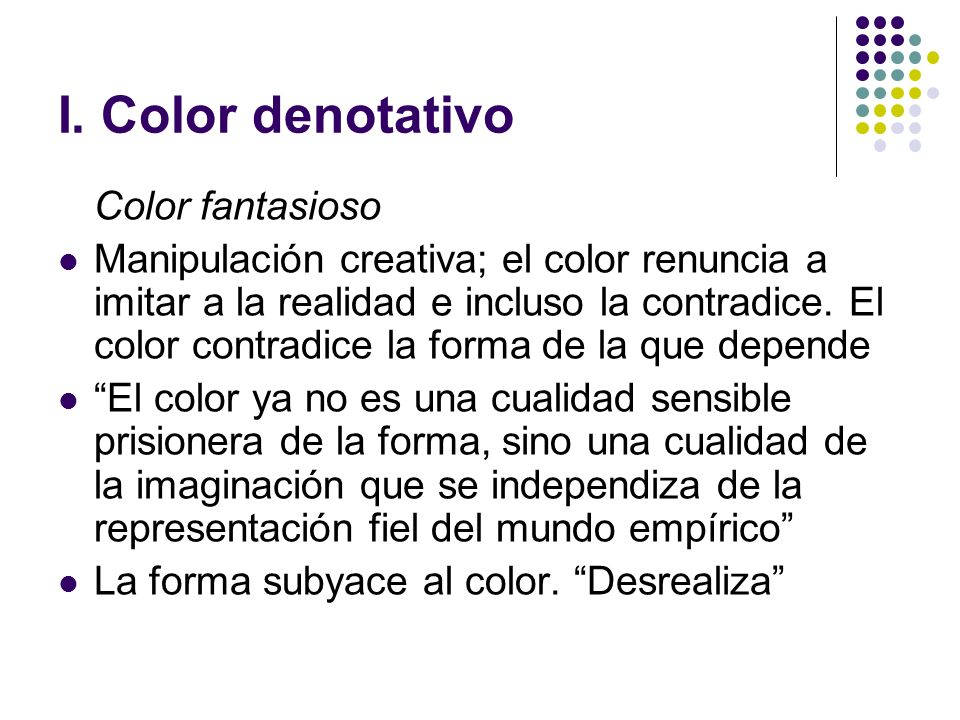 I. Color denotativo Color fantasioso
