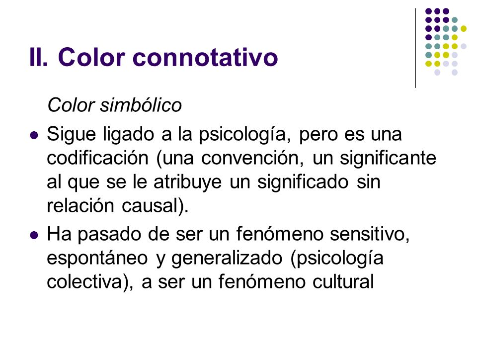 II. Color connotativo Color simbólico