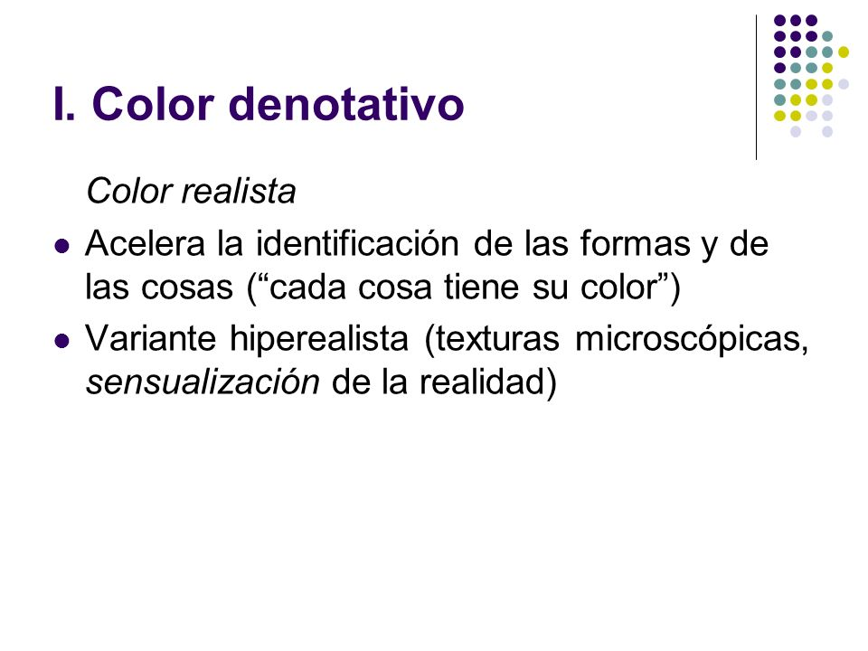 I. Color denotativo Color realista