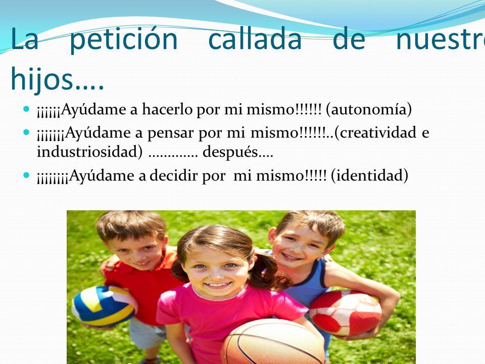 La petición callada de nuestros hijos….
