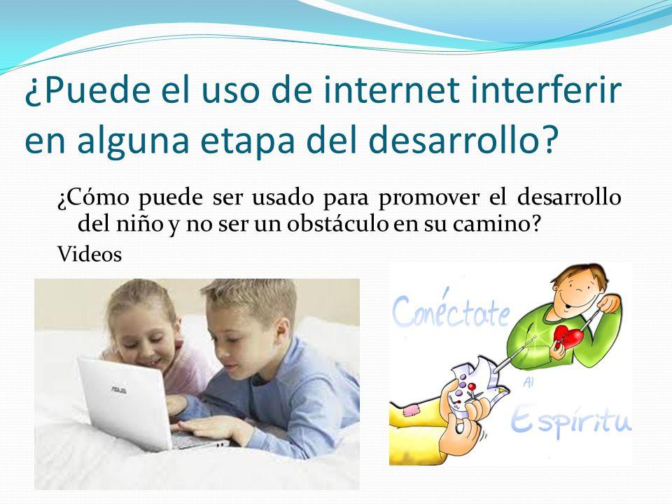 ¿Puede el uso de internet interferir en alguna etapa del desarrollo