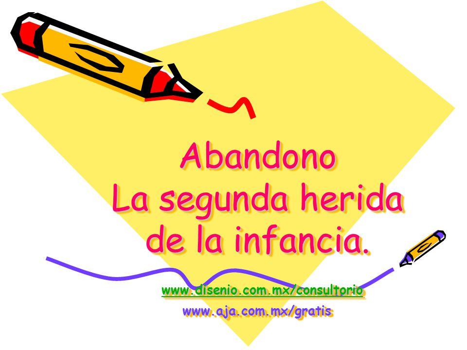 Abandono La segunda herida de la infancia. www. disenio. com