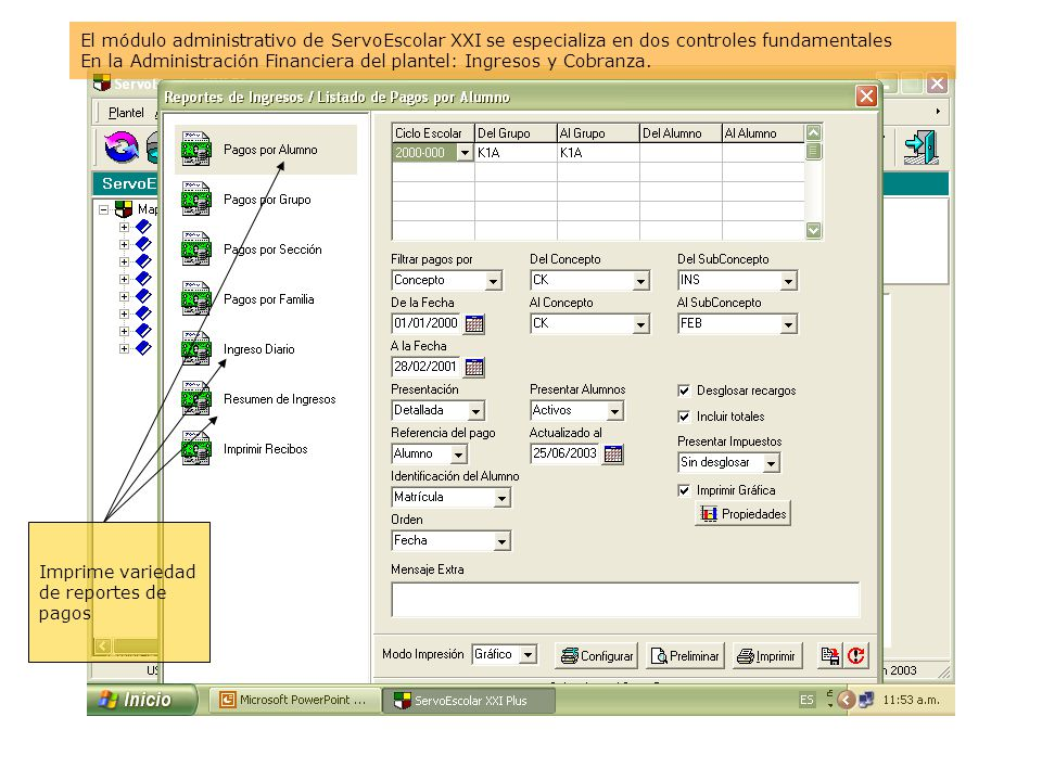 El módulo administrativo de ServoEscolar XXI se especializa en dos controles fundamentales
