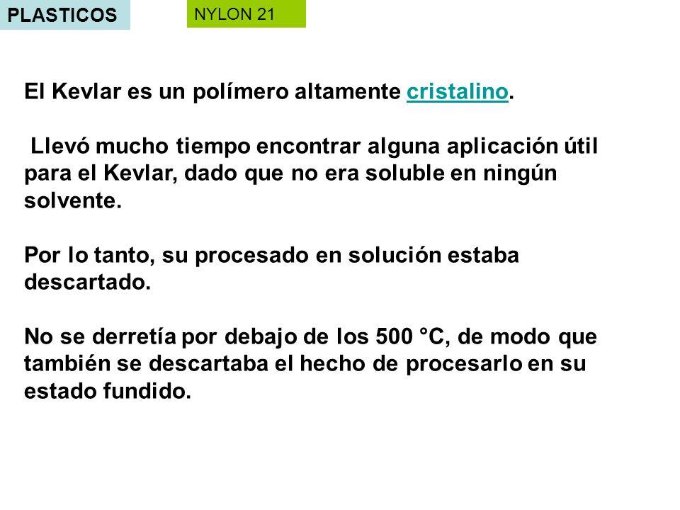 El Kevlar es un polímero altamente cristalino.