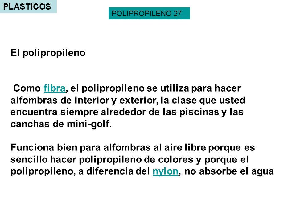 PLASTICOS POLIPROPILENO 27. El polipropileno.