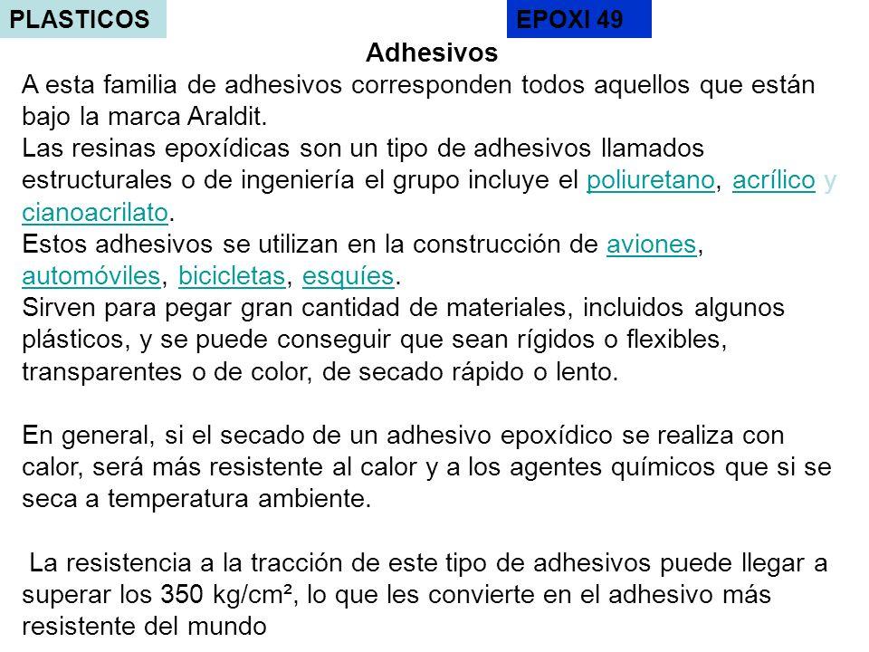 PLASTICOS EPOXI 49. Adhesivos. A esta familia de adhesivos corresponden todos aquellos que están bajo la marca Araldit.