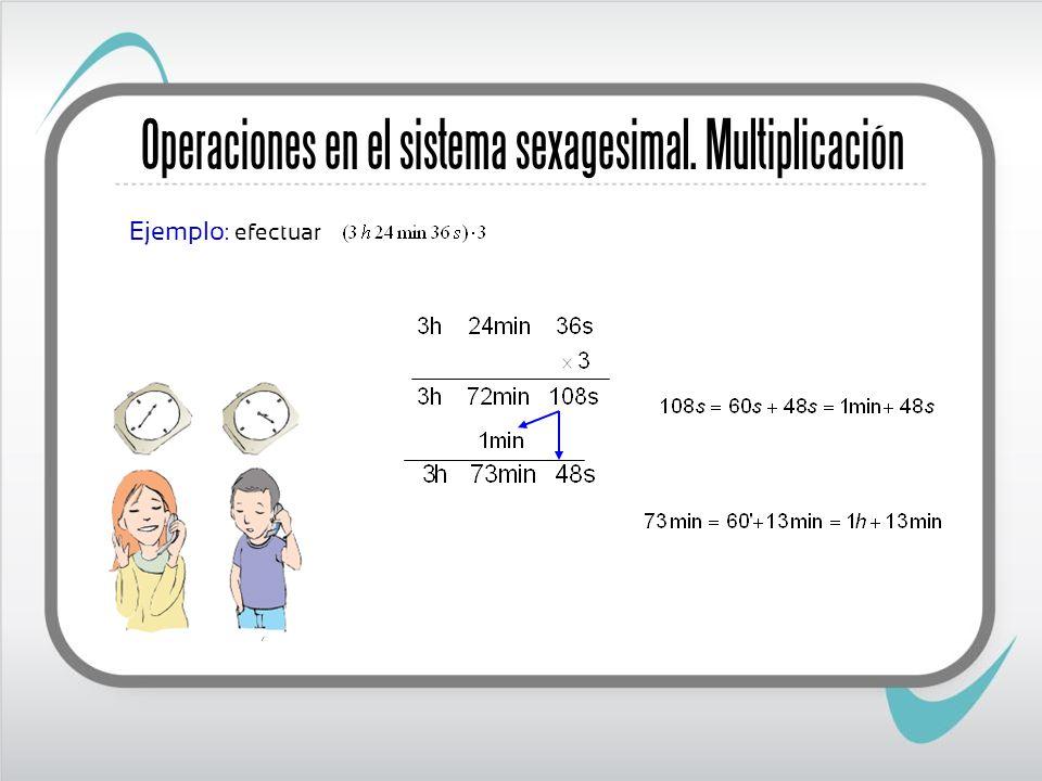 Operaciones en el sistema sexagesimal. Multiplicación