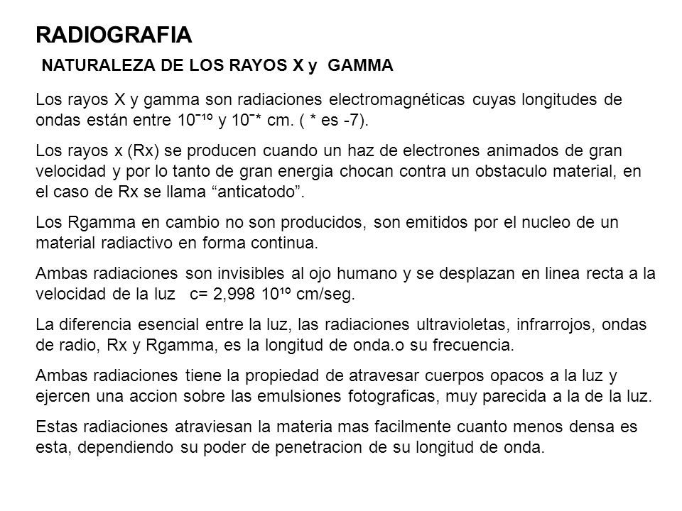 RADIOGRAFIA NATURALEZA DE LOS RAYOS X y GAMMA