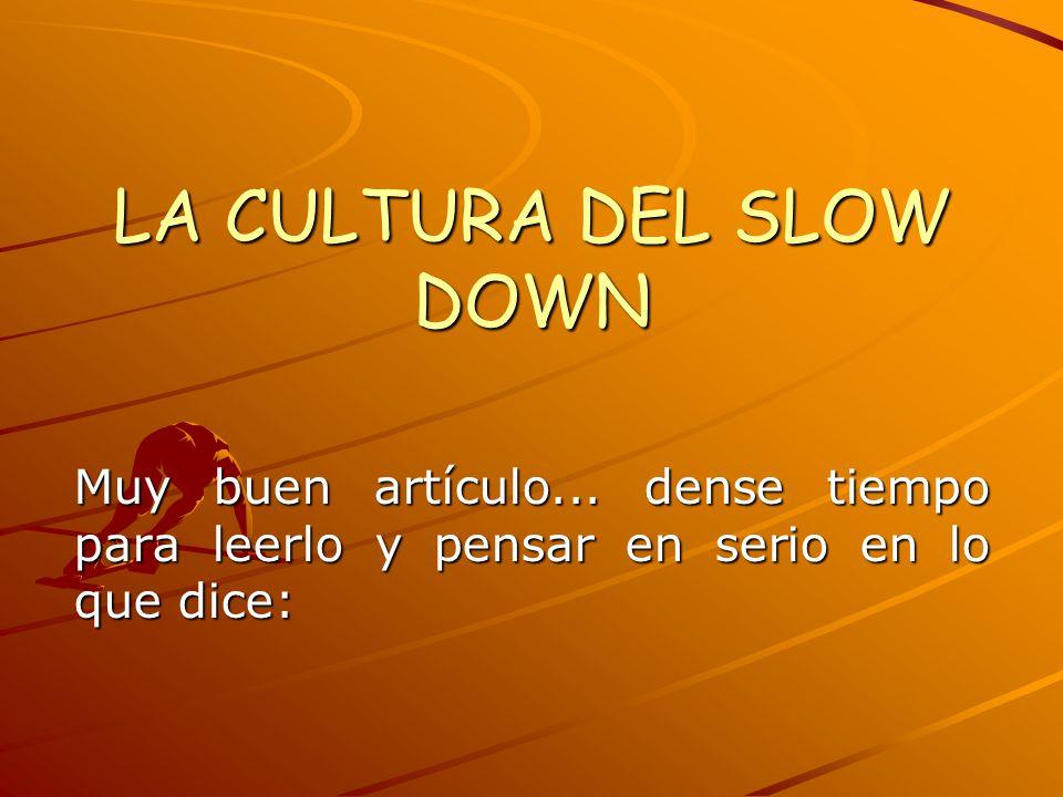 LA CULTURA DEL SLOW DOWN