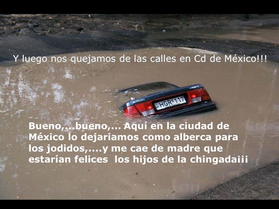 Y luego nos quejamos de las calles en Cd de México!!!