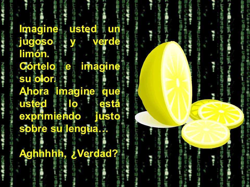 Imagine usted un jugoso y verde limón.