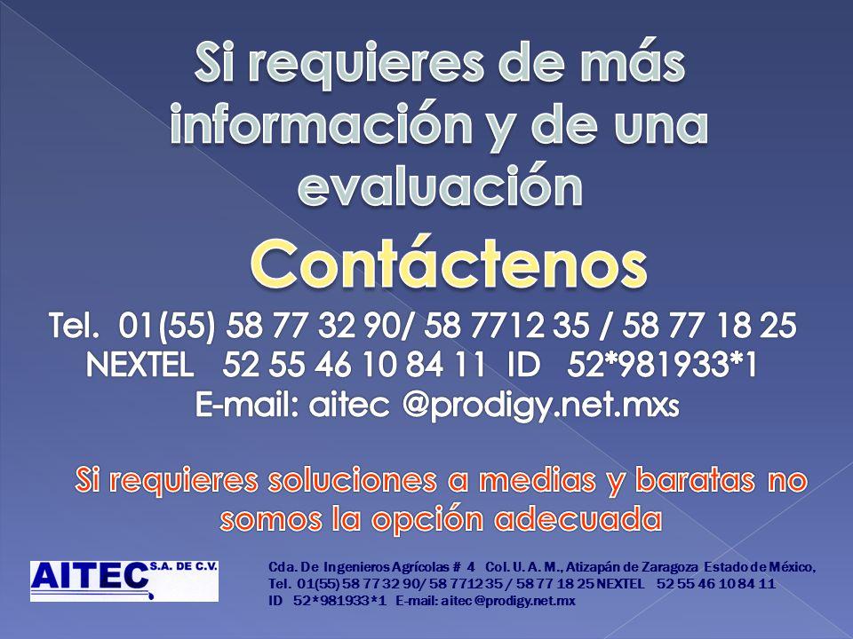 Contáctenos Si requieres de más información y de una evaluación