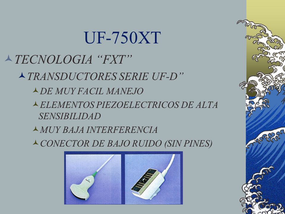 UF-750XT TECNOLOGIA FXT TRANSDUCTORES SERIE UF-D